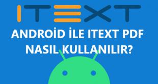 Android Studio PDF oluşturma, iText pdf Nasıl Kullanılır?