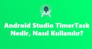 Android Studio TimerTask Nedir, Nasıl Kullanılır?