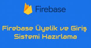 Firebase üyelik ve giriş sistemi