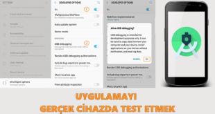 Android Studio Uygulamayı Kendi Cihazımızda Test Etmek